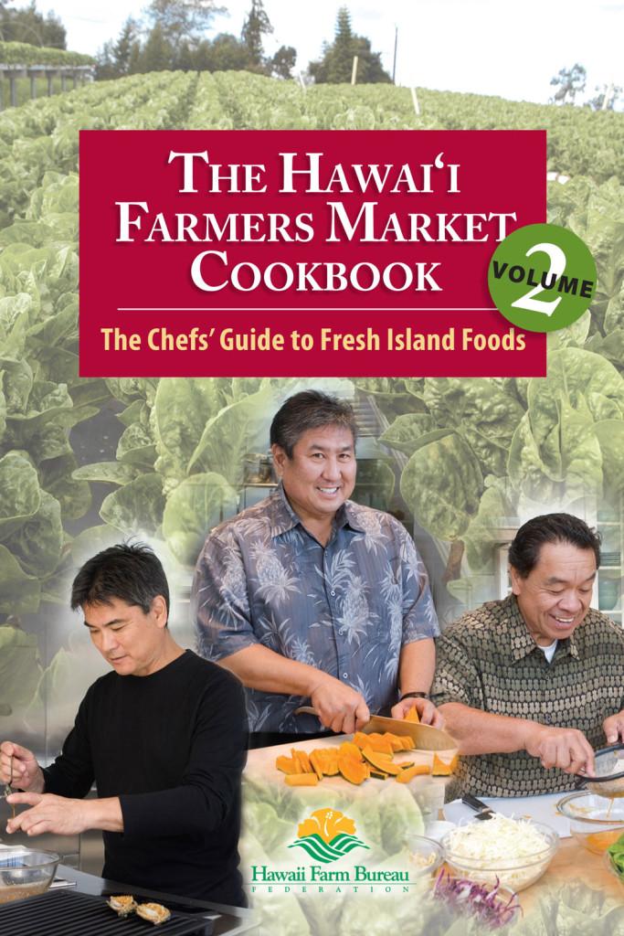 The Hawai'i Farmers Market Cookbook - Vol. 2