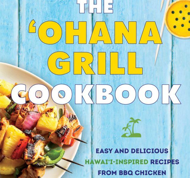 The 'Ohana Grill Cookbook