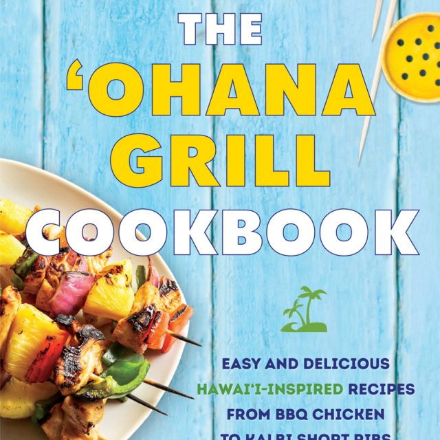 The 'Ohana Grill Cookbook